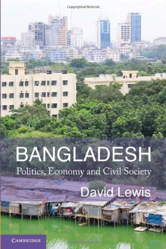 Bangladesh: Politics, Economy and Civil Society 9780521886123
