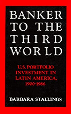 Banker to the Third World: U. S. Portfolio Investment in Latin America, 1900-1986 9780520061644
