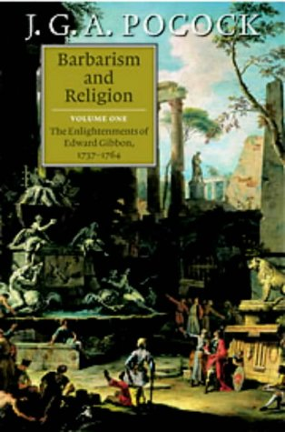 Barbarism and Religion: Volume 1, the Enlightenments of Edward Gibbon, 1737-1764 9780521633451