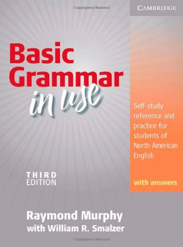 Basic Grammar in Use: Self-Study Reference and Practice for Students of North American English with Answers 9780521133531