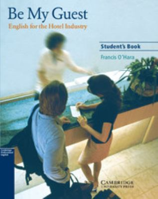 Be My Guest: English for the Hotel Industry 9780521776899