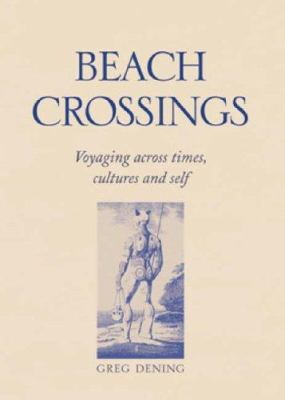 Beach Crossings: Voyaging Across Times, Cultures and Self 9780522848861