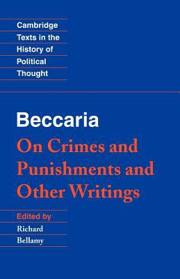 Beccaria: 'on Crimes and Punishments' and Other Writings 9780521479820