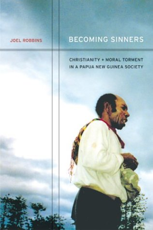 Becoming Sinners: Christianity and Moral Torment in a Papua New Guinea Society 9780520238008