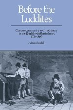 Before the Luddites: Custom, Community and Machinery in the English Woollen Industry, 1776 1809 9780521390422
