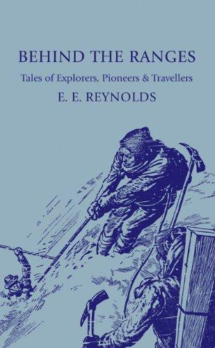 Behind the Ranges: Tales of Explorers, Pioneers and Travellers 9780521135269