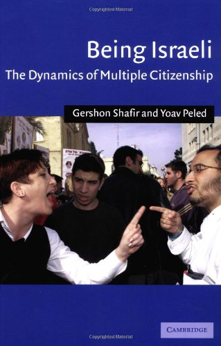 Being Israeli: The Dynamics of Multiple Citizenship 9780521796729