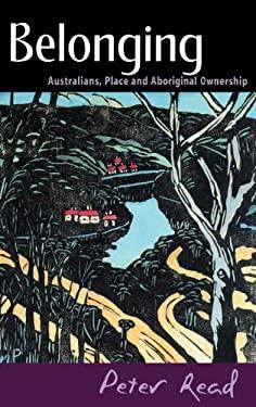 Belonging: Australians, Place and Aboriginal Ownership 9780521773546