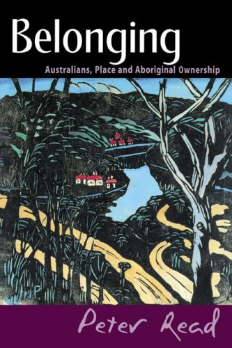 Belonging: Australians, Place and Aboriginal Ownership 9780521774093