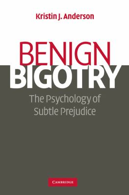 Benign Bigotry: The Psychology of Subtle Prejudice 9780521878357