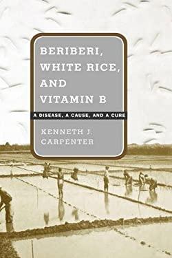 Beriberi, White Rice, and Vitamin B 9780520220539