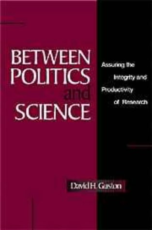 Between Politics and Science: Assuring the Integrity and Productivity of Reseach 9780521653183
