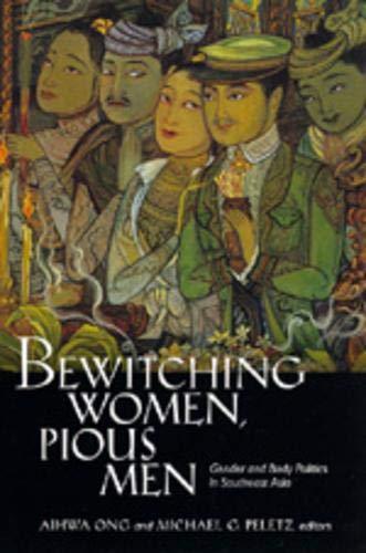 Bewitching Women, Pious Men: Gender & Body Politics Se Asia 9780520088610