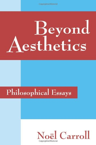 Beyond Aesthetics: Philosophical Essays 9780521786560