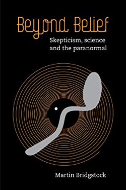 Beyond Belief: Skepticism, Science and the Paranormal 9780521758932
