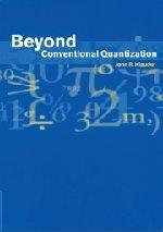 Beyond Conventional Quantization 9780521258845
