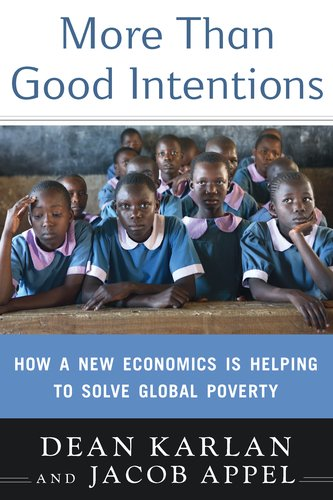 More Than Good Intentions: How a New Economics Is Helping to Solve Global Poverty 9780525951896
