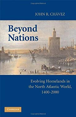 Beyond Nations: Evolving Homelands in the North Atlantic World, 1400-2000 9780521516679