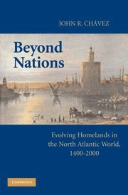 Beyond Nations: Evolving Homelands in the North Atlantic World, 1400-2000 9780521736336