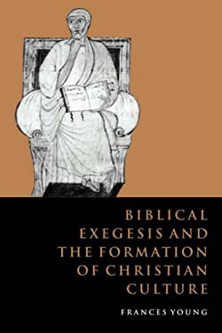 Biblical Exegesis and the Formation of Christian Culture 9780521045131