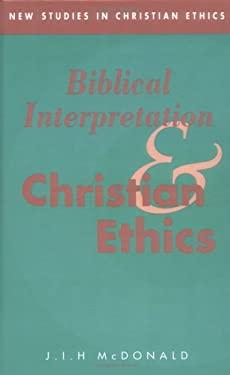 Biblical Interpretation and Christian Ethics 9780521430593