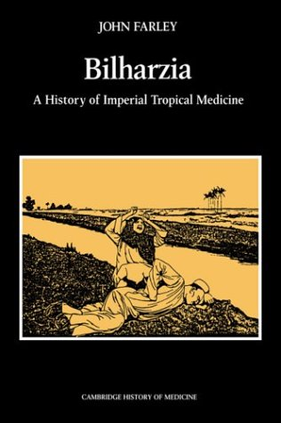 Bilharzia: A History of Imperial Tropical Medicine 9780521530606