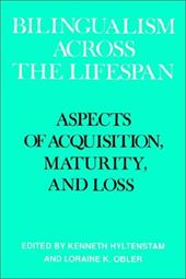 Bilingualism Across the Lifespan: Aspects of Acquisition, Maturity, and Loss