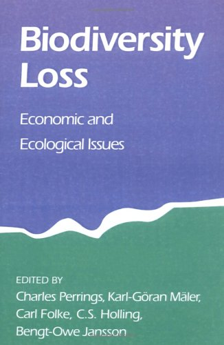 Biodiversity Loss: Economic and Ecological Issues 9780521588669