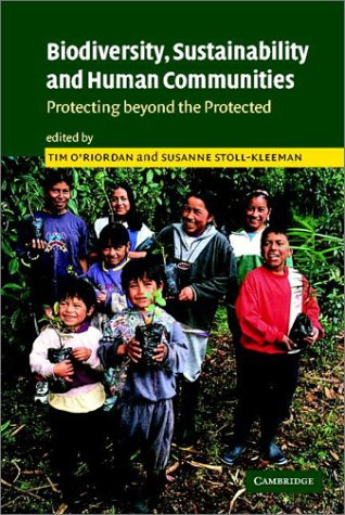 Biodiversity, Sustainability and Human Communities: Protecting Beyond the Protected 9780521890526