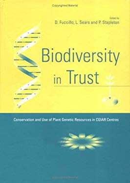 Biodiversity in Trust: Conservation and Use of Plant Genetic Resources in Cgiar Centres 9780521593656