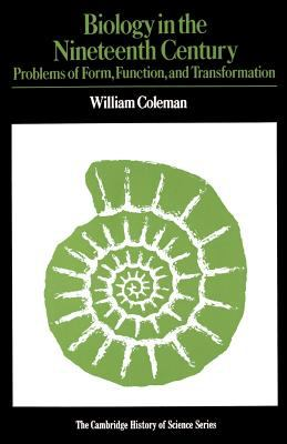 Biology in the Nineteenth Century: Problems of Form, Function, and Transformation 9780521292931
