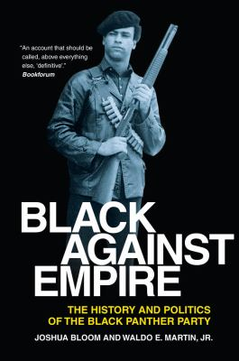Black Against Empire: The History and Politics of the Black Panther Party 9780520271852