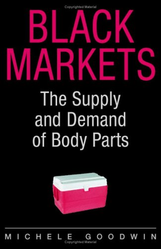 Black Markets: The Supply and Demand of Body Parts 9780521852807