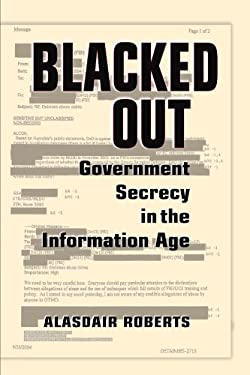 Blacked Out: Government Secrecy in the Information Age 9780521731546