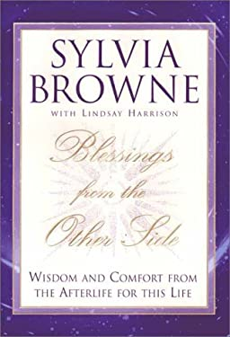 Blessings from the Other Side: Wisdom and Comfort from the Afterlife for This Life 9780525945741