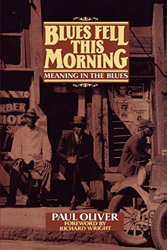Blues Fell This Morning: Meaning in the Blues 9780521377935