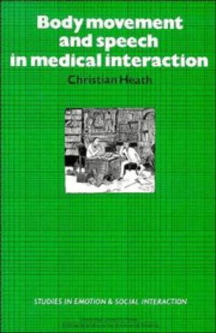 Body Movement and Speech in Medical Interaction 9780521253352