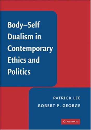 Body-Self Dualism in Contemporary Ethics and Politics 9780521882484