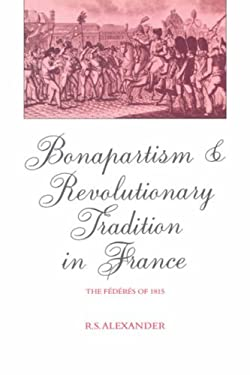 Bonapartism and Revolutionary Tradition in France 9780521361125