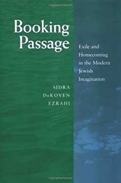 Booking Passage: Exile and Homecoming in the Modern Jewish Imagination 9780520206458