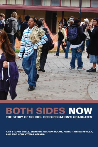 Both Sides Now: The Story of School Desegregation's Graduates 9780520256781