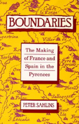 Boundaries: The Making of France and Spain in the Pyrenees 9780520074156