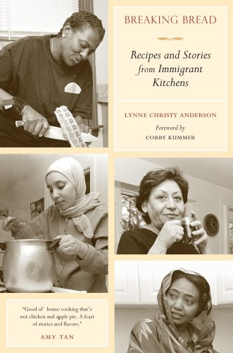 Breaking Bread: Recipes and Stories from Immigrant Kitchens 9780520262577