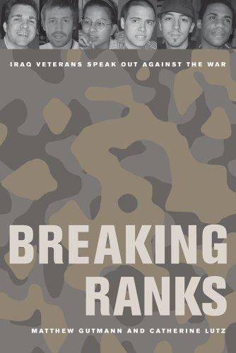 Breaking Ranks: Iraq Veterans Speak Out Against the War 9780520266377