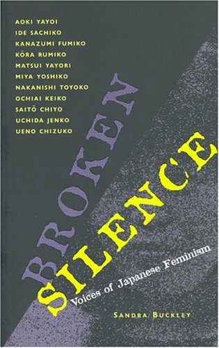Broken Silence: Voices of Japanese Feminism 9780520085145
