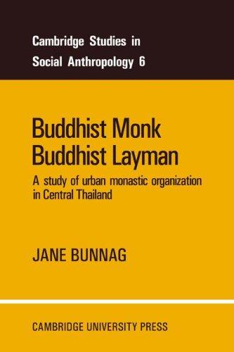 Buddhist Monk, Buddhist Layman: A Study of Urban Monastic Organization in Central Thailand