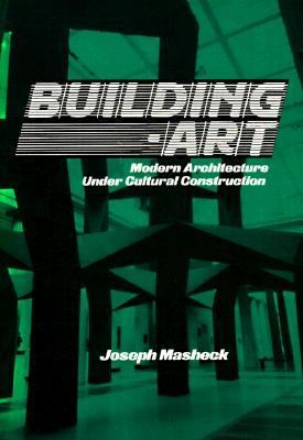 Building-Art: Modern Architecture Under Cultural Construction 9780521447850