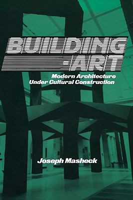 Building-Art: Modern Architecture Under Cultural Construction 9780521440134