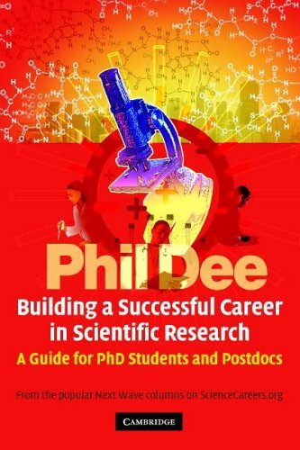 Building a Successful Career in Scientific Research: A Guide for PhD Students and Post-Docs 9780521617406