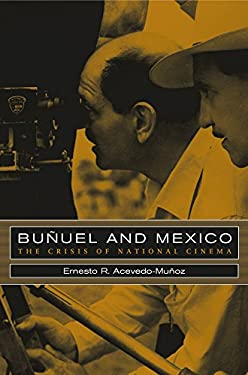 Bunuel and Mexico: The Crisis of National Cinema 9780520239524